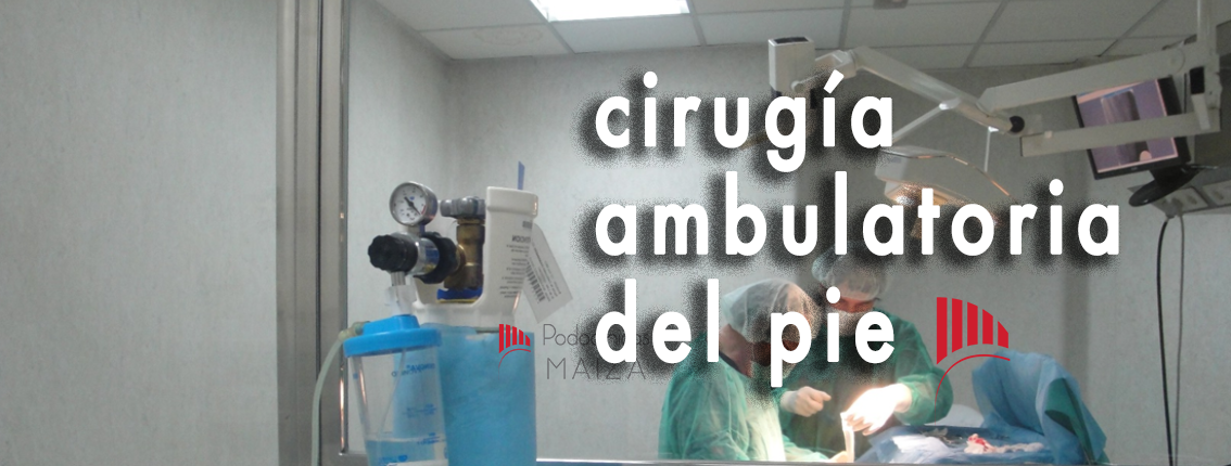 CIRUGÍA AMBULATORIA DEL PIE